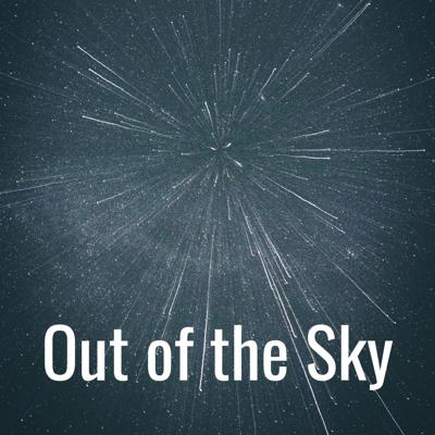 Out of the Sky