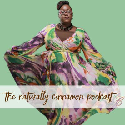 the Naturally Cinnamon Podcast