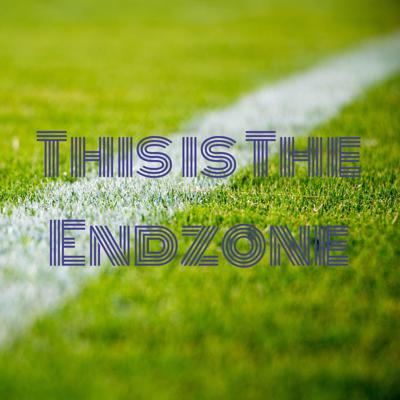 This is The Endzone