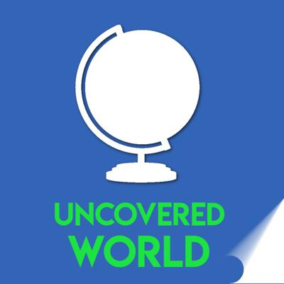 Uncovered World