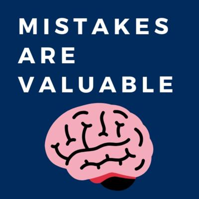 Mistakes Are Valuable