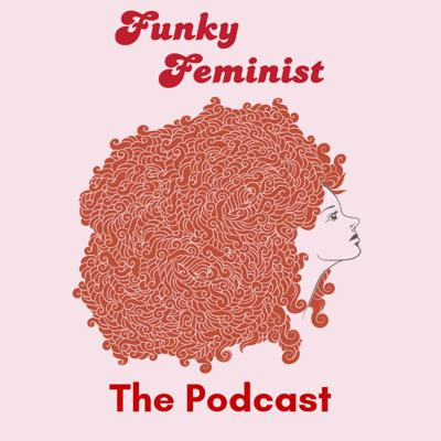 Funky Feminist The Podcast