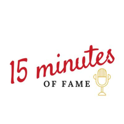 15 Minutes Of Fame
