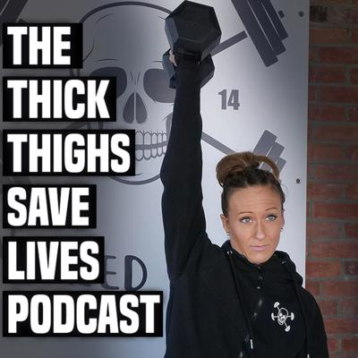 The Thick Thighs Save Lives Podcast