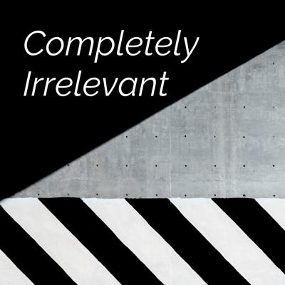 Completely Irrelevant: A Movie Podcast