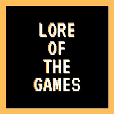 Lore of the Games