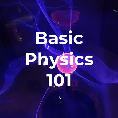 Have you ever felt that you missed out on Basic Physics 101? We've got the solution for you. Join us as we explore the basic physics of 101.