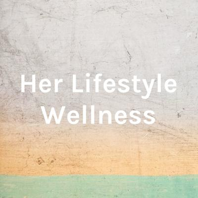 Her Lifestyle Wellness