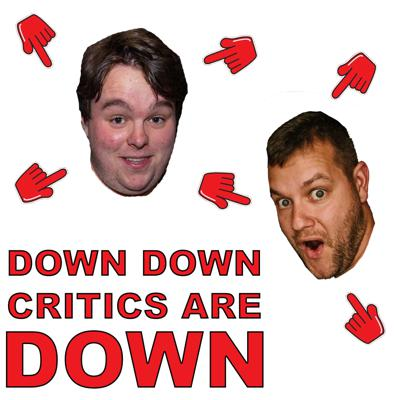 Down Down Critics are Down