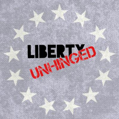 Liberty Unhinged Podcast