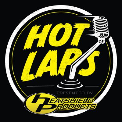 Hot Laps Presented by Heatshield Products