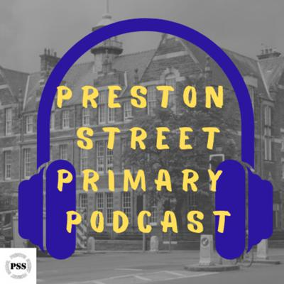 Preston Street Primary Podcast