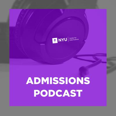 NYU Center for Data Science Admissions Podcast