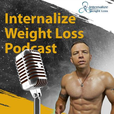 Internalize Weight Loss Podcast