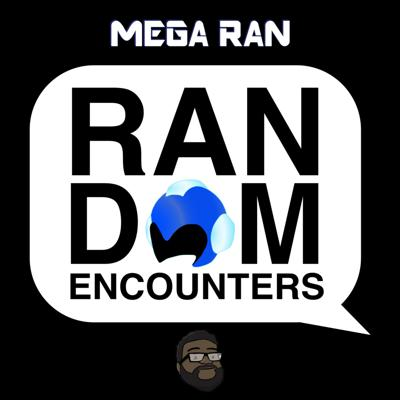Mega Ran in... Random Encounters