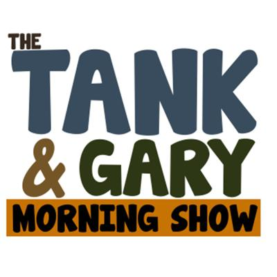 The Tank & Gary Show