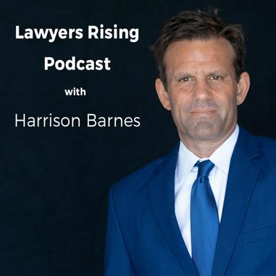 Lawyers Rising Podcast with Harrison Barnes