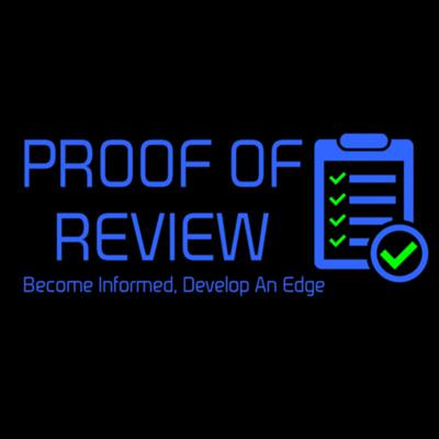 Proof of Review Podcast