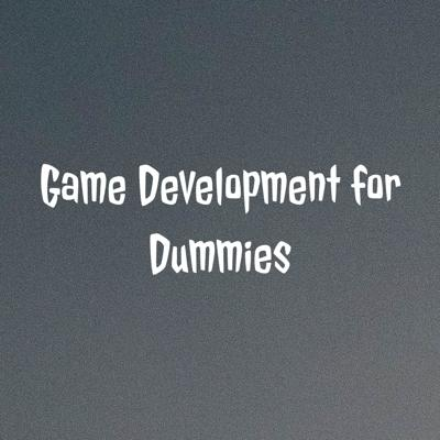 Game Development for Dummies