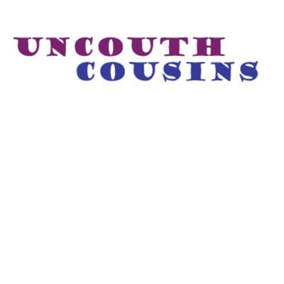 Uncouth Cousins