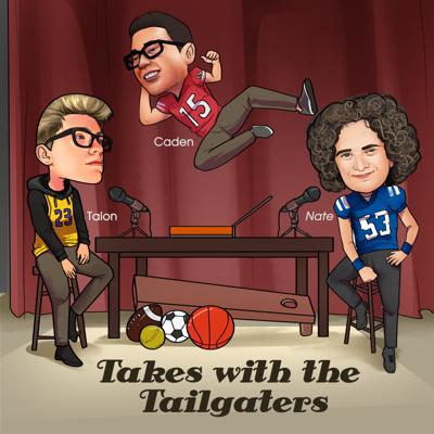Takes With the Tailgaters