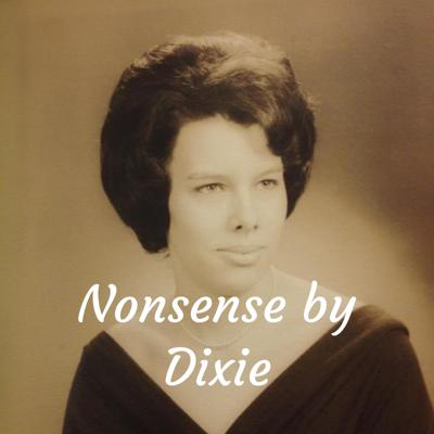 Nonsense by Dixie - TV/Movie Reviews & Life Tips