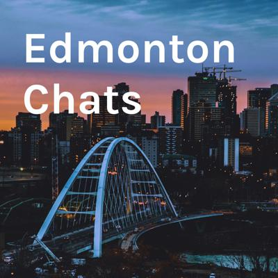 Chatting and interviewing small business owners and anyone in Edmonton with a story to tell