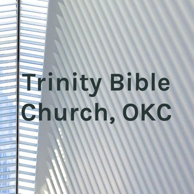 Trinity Bible Church, OKC
