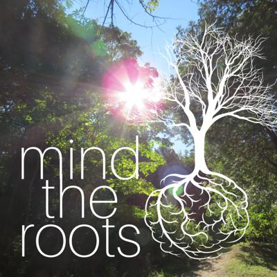 Mind the Roots