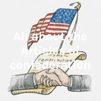 All about the Articles of confederation
