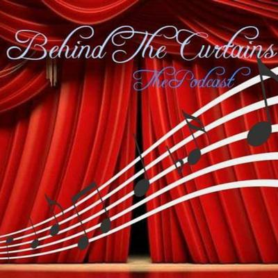 Behind The Curtains The Podcast