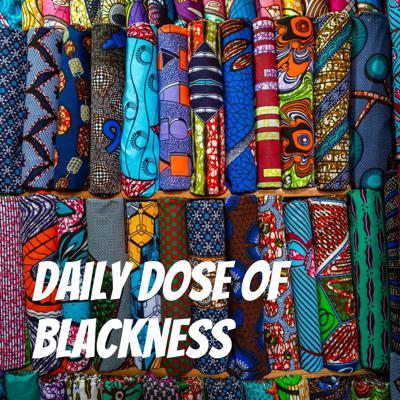 Daily Dose of Blackness