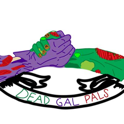 Dead Gal Pals Podcast