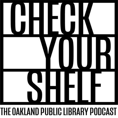 Check Your Shelf: The Oakland Public Library Podcast