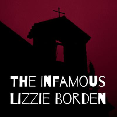 The Infamous Lizzie Borden