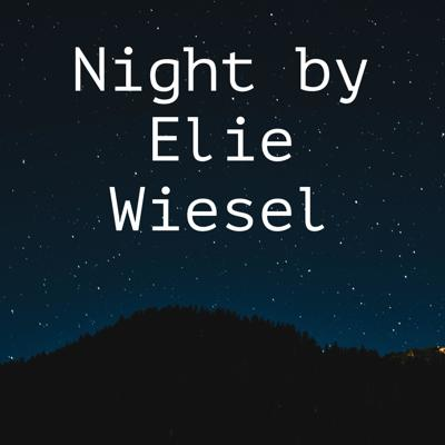 An informational podcast about Night by Elie Wiesel, part 1.