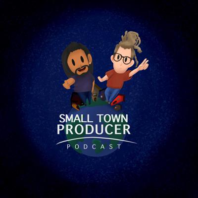 The Small Town Producer Podcast