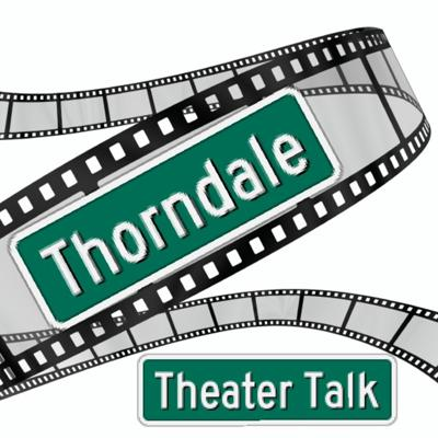 Thorndale Theater Talk