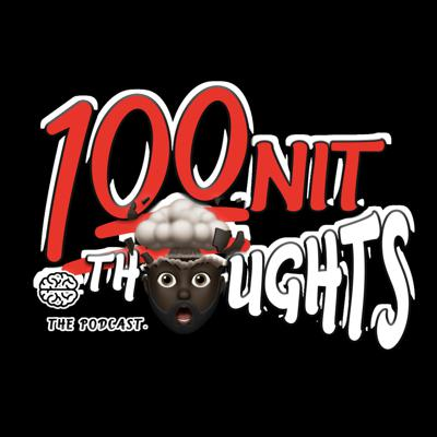 100nit Thoughts Podcast