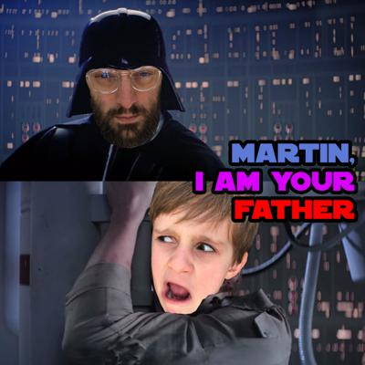 Martin, I am Your Father