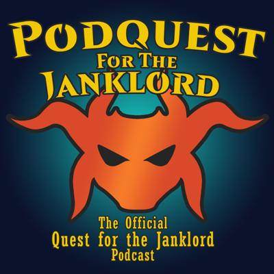 Podquest for the Janklord