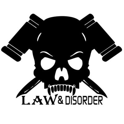 Law & Disorder Podcast