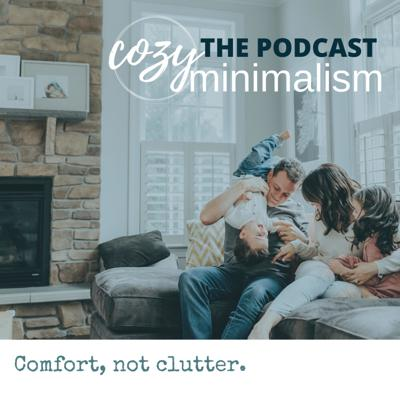 Welcome to the Cozy Minimalism podcast, a bite-sized podcast that helps guide you along the path towards minimalism and creating a beautiful home that supports and nurtures you. Using intentional home styling using what you already own and love; We help you create a truly unique space that becomes your place to relax, unwind and recharge. Your home becomes a source of blessings rather than burdens. Each episode will be under 5 minutes and will include a mini-mission for you to do within your own home.