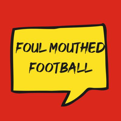 Foul Mouthed Football