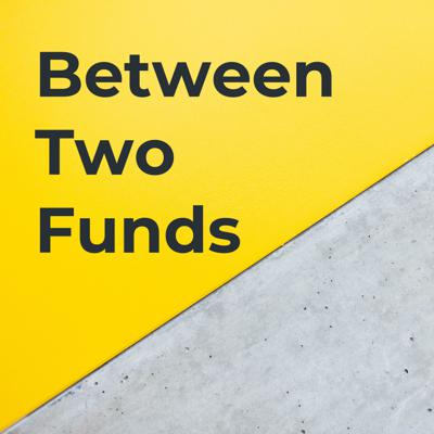 Between Two Funds