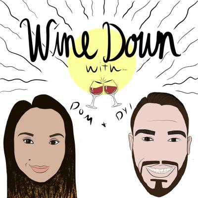 Wine Down with Dom and Dyl