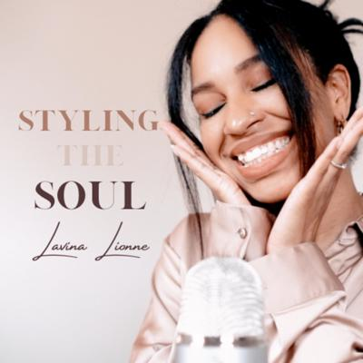 Styling the Soul with Lavina Lionne