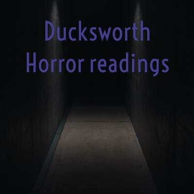 Ducksworth Horror readings