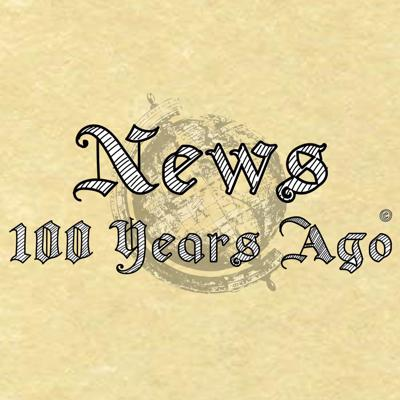 S1 E6 - News From 100 Years Ago