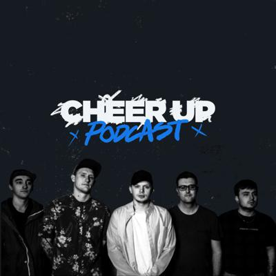 Cheer Up Podcast